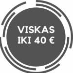 Viskas iki 40€